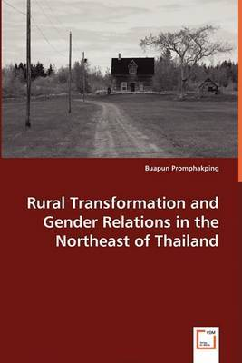Rural Transformation and Gender Relations in the Northeast of Thailand