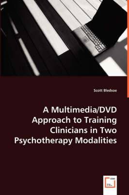 A Multimedia/DVD Approach to Training Clinicians in Two Psychotherapy Modalities