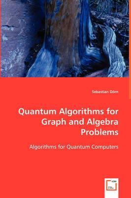 Quantum Algorithms for Graph and Algebra Problems