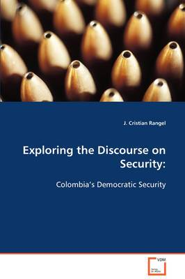 Exploring the Discourse on Security: Colombia's Democratic Security