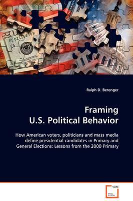 Framing U.S. Political Behavior