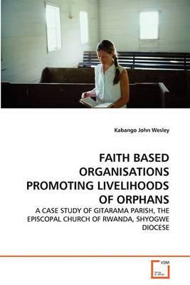 Faith Based Organisations Promoting Livelihoods of Orphans