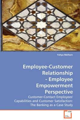 Employee-Customer Relationship - Employee Empowerment Perspective