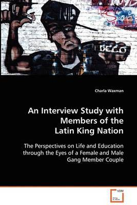 An Interview Study with Members of the Latin King Nation