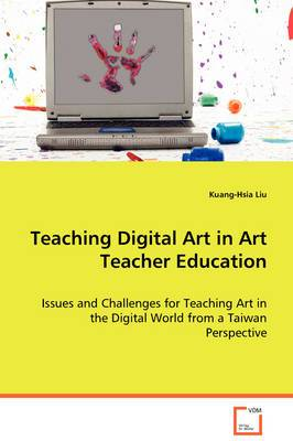 Teaching Digital Art in Art Teacher Education