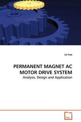 Permanent Magnet AC Motor Drive System - Analysis, Design and Application
