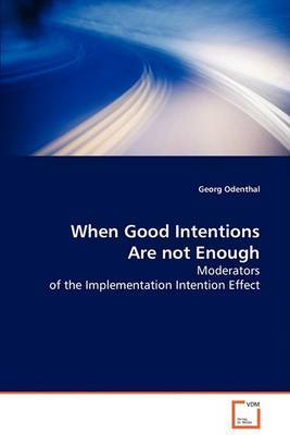 When Good Intentions Are Not Enough