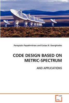 Code Design Based on Metric-Spectrum