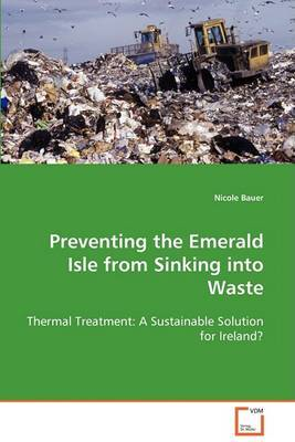 Preventing the Emerald Isle from Sinking Into Waste