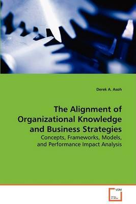 The Alignment of Organizational Knowledge and Business Strategies