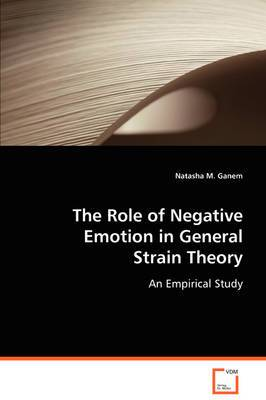 The Role of Negative Emotion in General Strain Theory