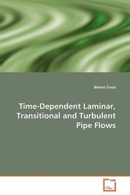 Time-Dependent Laminar, Transitional and Turbulent Pipe Flows