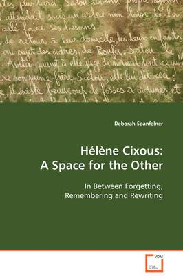Hlne Cixous: A Space for the Other