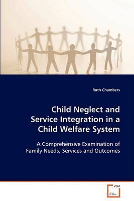 Child Neglect and Service Integration in a Child Welfare System