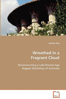 Wreathed in a Fragrant Cloud