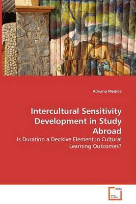 Intercultural Sensitivity Development in Study Abroad - Is Duration a Decisive Element in Cultural Learning Outcomes?