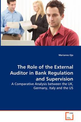 The Role of the External Auditor in Bank Regulation and Supervision
