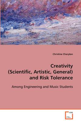 Creativity (Scientific, Artistic, General) and Risk Tolerance