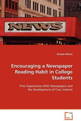 Encouraging a Newspaper Reading Habit in College Students