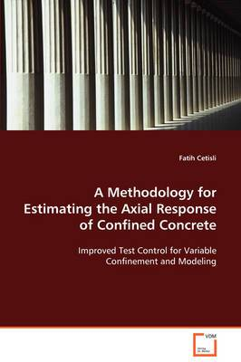 A Methodology for Estimating the Axial Response of Confined Concrete