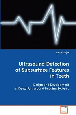 Ultrasound Detection of Subsurface Features in Teeth