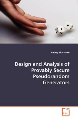 Design and Analysis of Provably Secure Pseudorandom Generators
