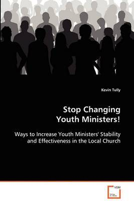Stop Changing Youth Ministers!