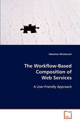 The Workflow-Based Composition of Web Services