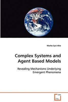 Complex Systems and Agent Based Models