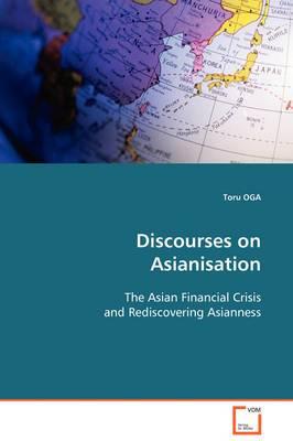Discourses on Asianisation