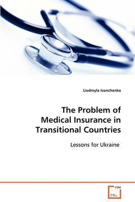 The Problem of Medical Insurance in Transitional Countries
