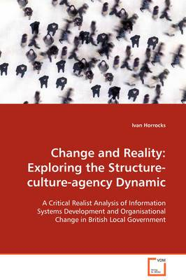 Change and Reality: Exploring the Structure-Culture-Agency Dynamic