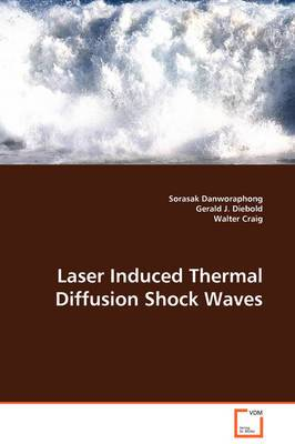 Laser Induced Thermal Diffusion Shock Waves