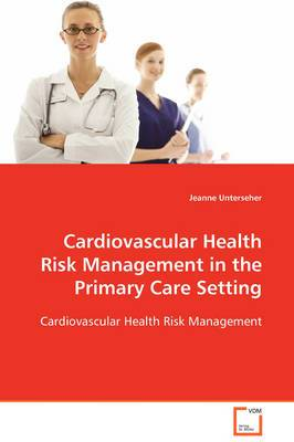 Cardiovascular Health Risk Management in the Primary Care Setting