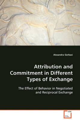 Attribution and Commitment in Different Types of Exchange