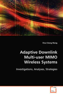 Adaptive Downlink Multi-User Mimo Wireless Systems