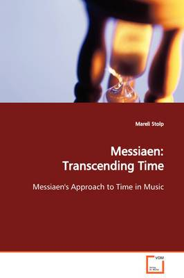 Messiaen: Transcending Time Messiaen's Approach to Time in Music