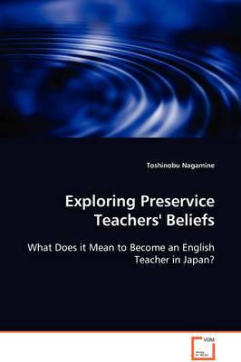 Exploring Preservice Teachers' Beliefs