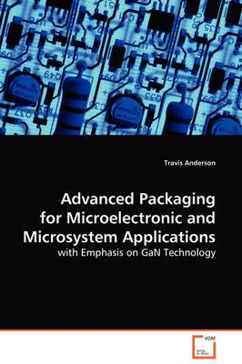 Advanced Packaging for Microelectronic and Microsystem Applications