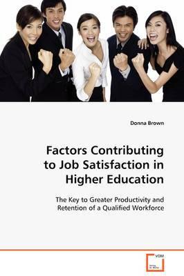 Factors Contributing to Job Satisfaction in Higher Education