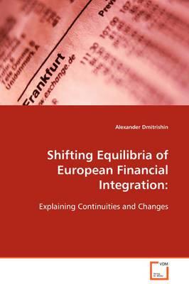 Shifting Equilibria of European Financial Integration