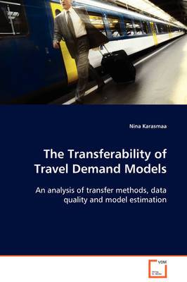 The Transferability of Travel Demand Models