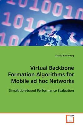 Virtual Backbone Formation Algorithms for Mobile Ad Hoc Networks