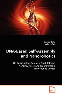DNA-Based Self-Assembly and Nanorobotics