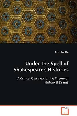 Under the Spell of Shakespeare's Histories