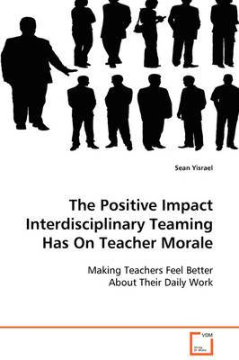 The Positive Impact Interdisciplinary Teaming Has on Teacher Morale