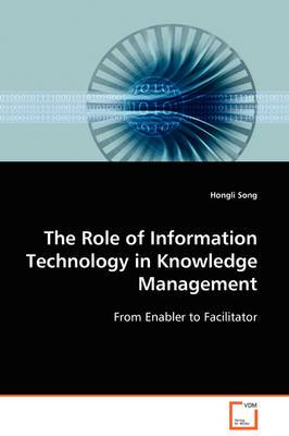 The Role of Information Technology in Knowledge Management