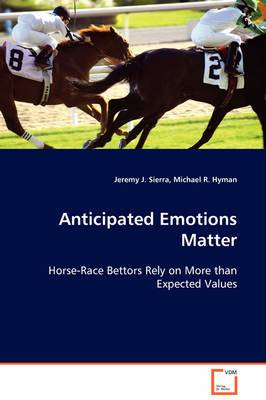 Anticipated Emotions Matter