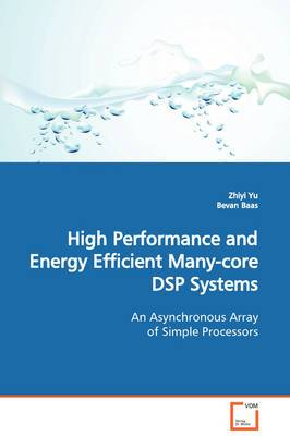 High Performance and Energy Efficient Many-Core DSP Systems an Asynchronous Array of Simple Processors
