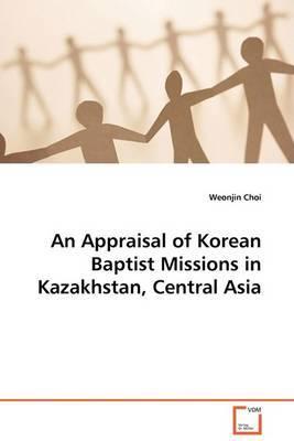 An Appraisal of Korean Baptist Missions in Kazakhstan, Central Asia